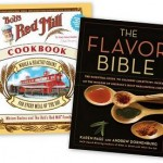 the  flavor bible and bob's red mill cookbook