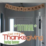 Thumbnail image for *TUTORIAL* Last-Minute Double Sided Thanksgiving Burlap Banner